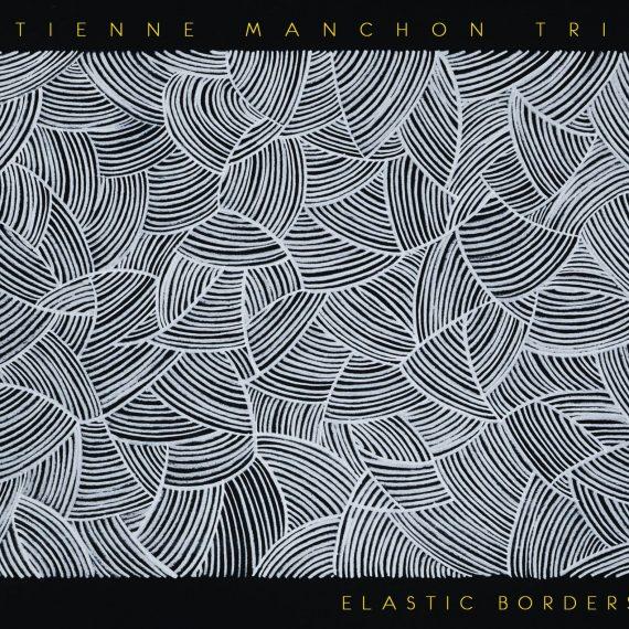 Etienne Manchon Trio Elastic Borders